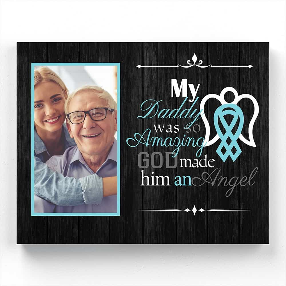 My Daddy Was So Amazing Custom Picture Canvas