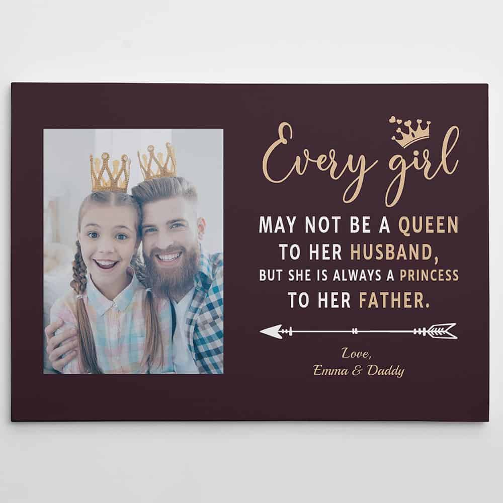 Every Girl is Always a Princess to Her Father Custom Photo Canvas