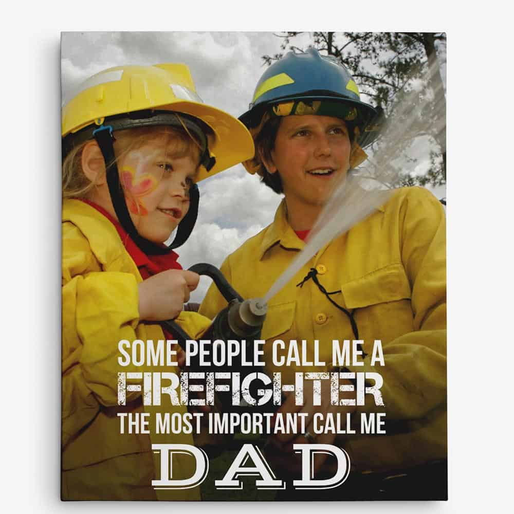 The Most Important Call Me Dad Firefighter Custom Photo Canvas