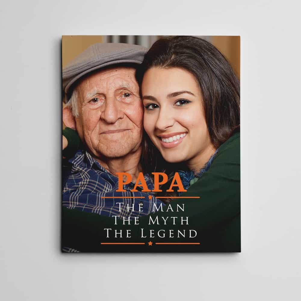 Papa The Man The Myth The Legend Photo Canvas