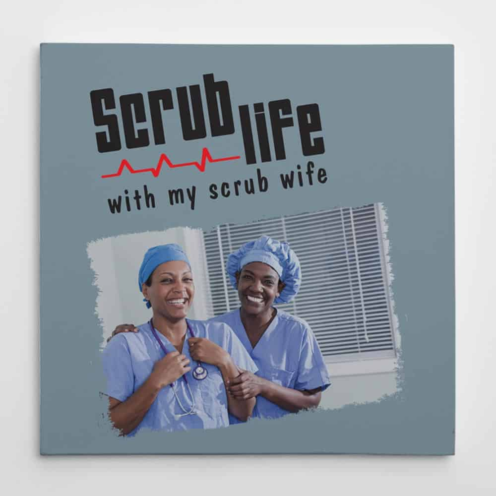 nurse gift photo canvas, scrub life with my scrub wife