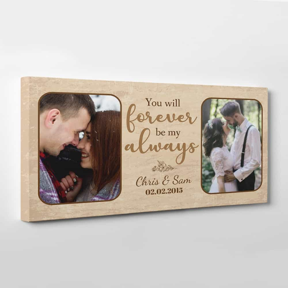 You Will Forever Be My Always Custom Photo Canvas