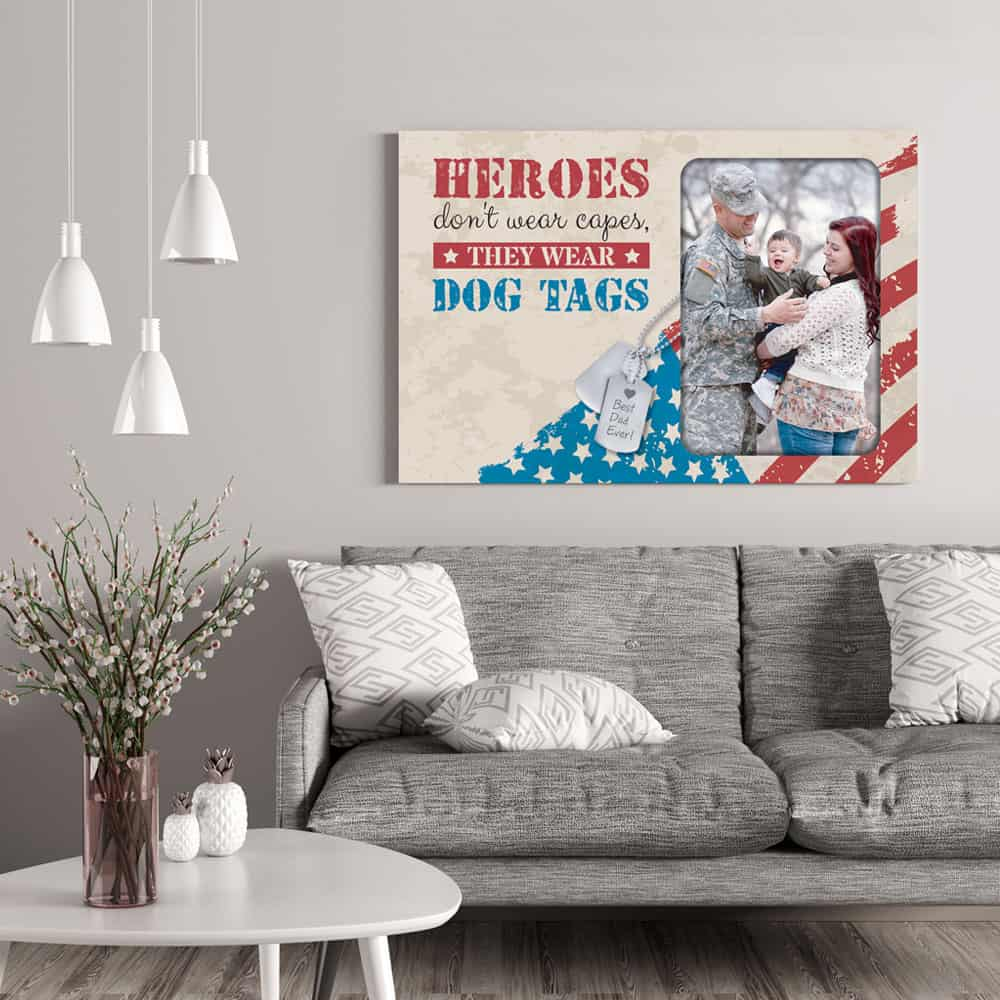 Heroes don't wear capes they wear dog tags Custom Photo Canvas