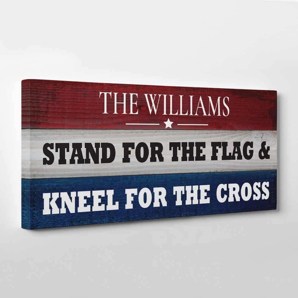 Stand for the Flag and Kneel for the Cross Custom Canvas