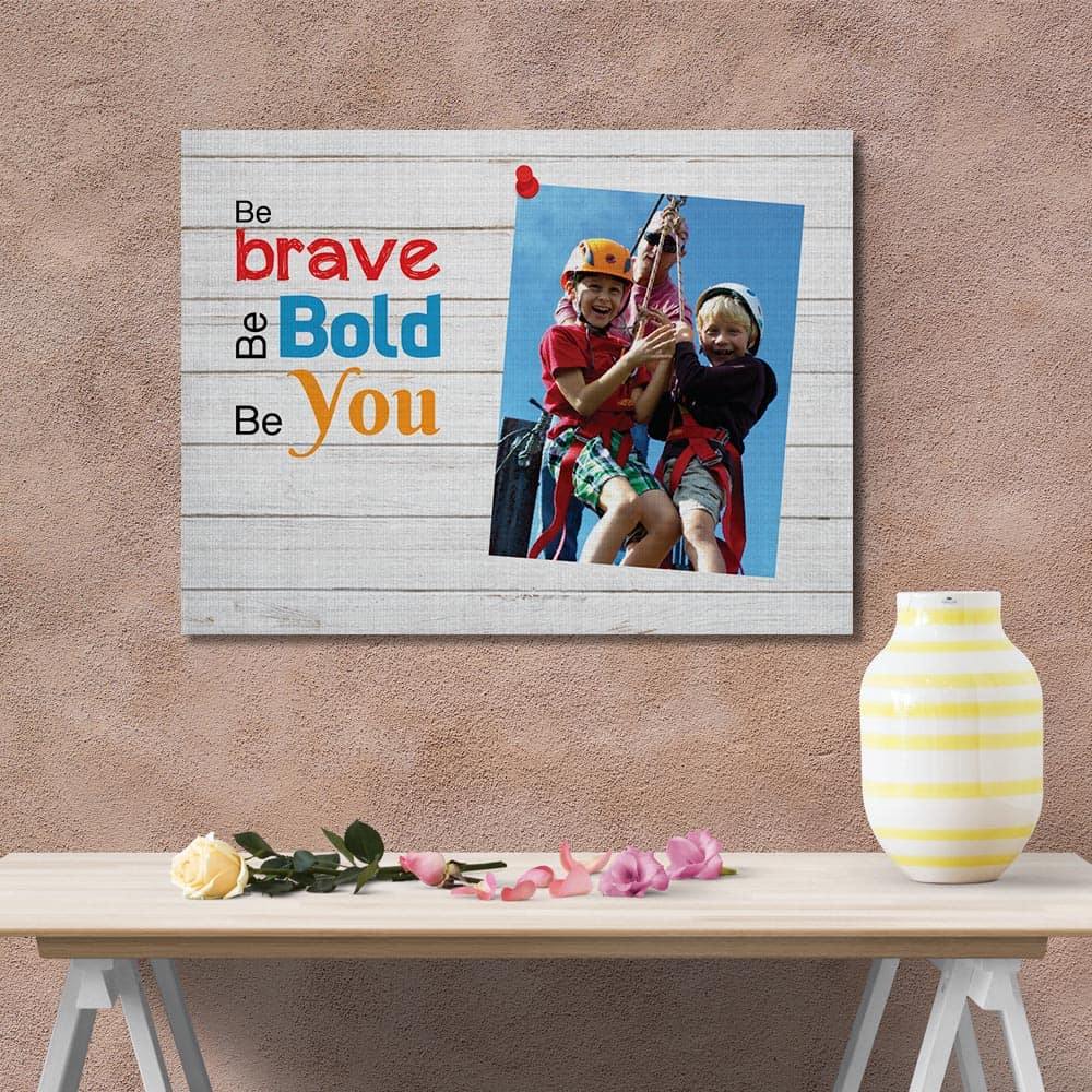 Be Brave Be Bold Be You Kid Custom Photo Canvas