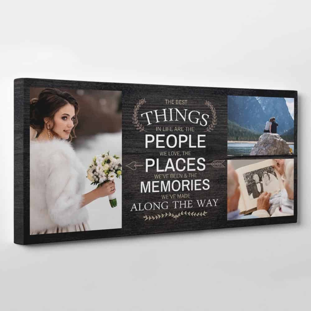 The Best Things In Life Are The People We Met Custom Photo Canvas