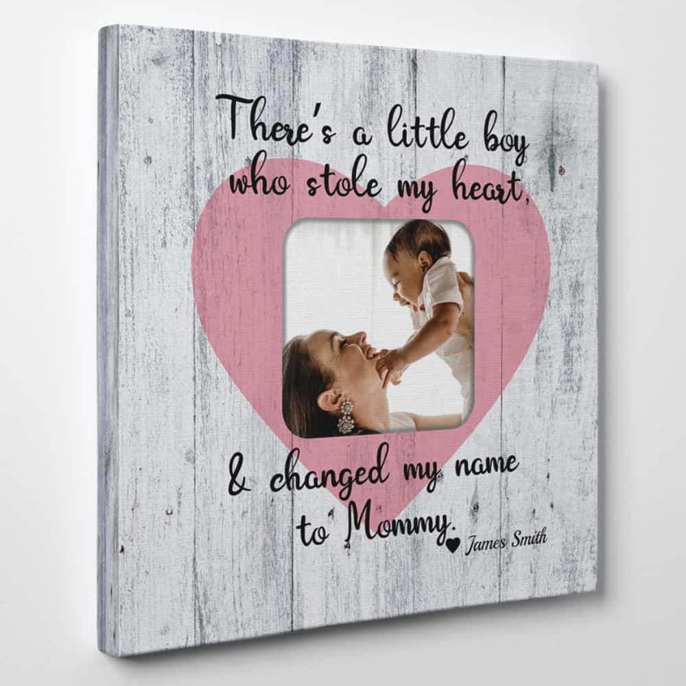 there's a little boy who stole my heart changed my name to mommy custom photo canvas
