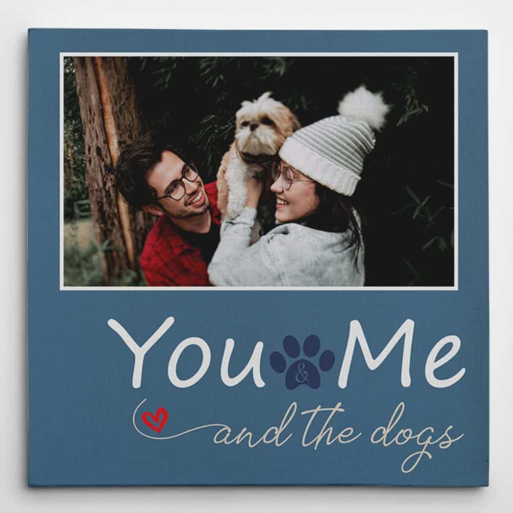 You Me and The Dogs Custom Photo Canvas Prints