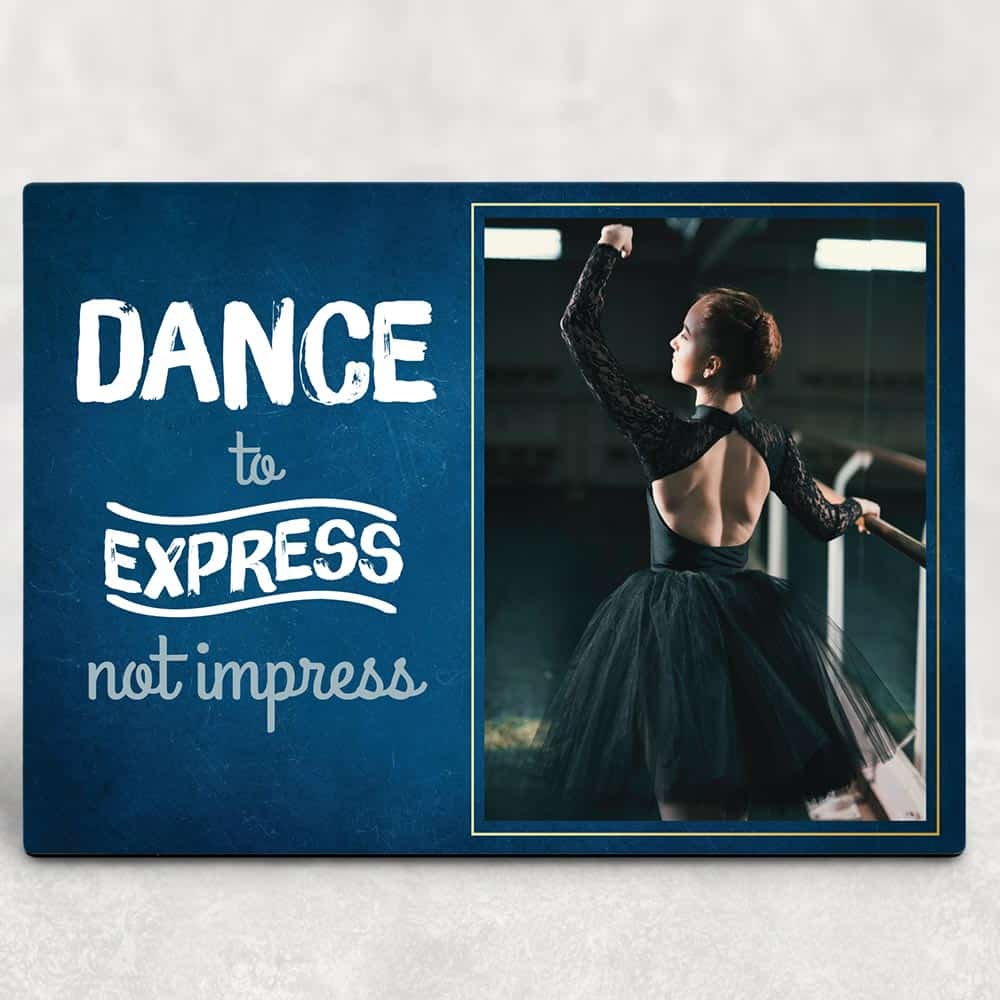 Dance to Express Not To Impress Custom Photo Plaque