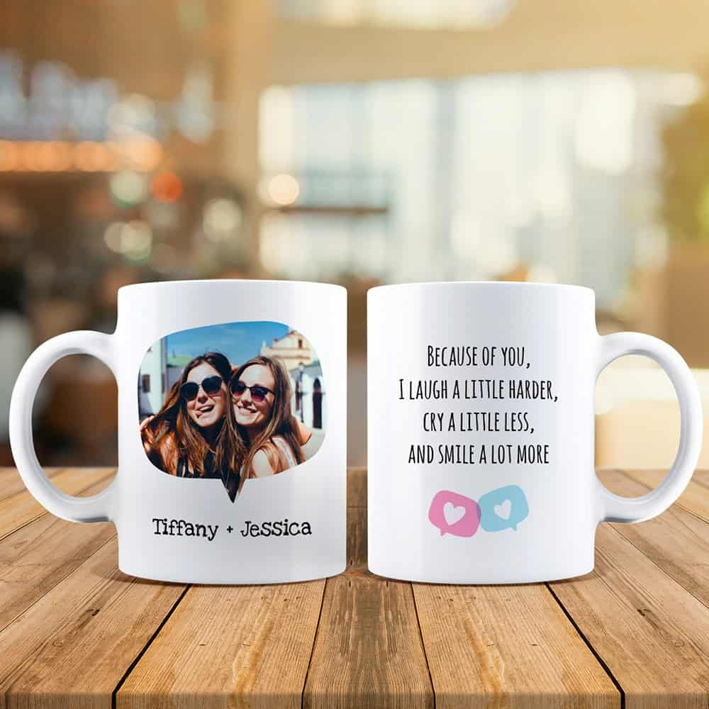 Because Of You I Laugh A Little Harder custom photo mug