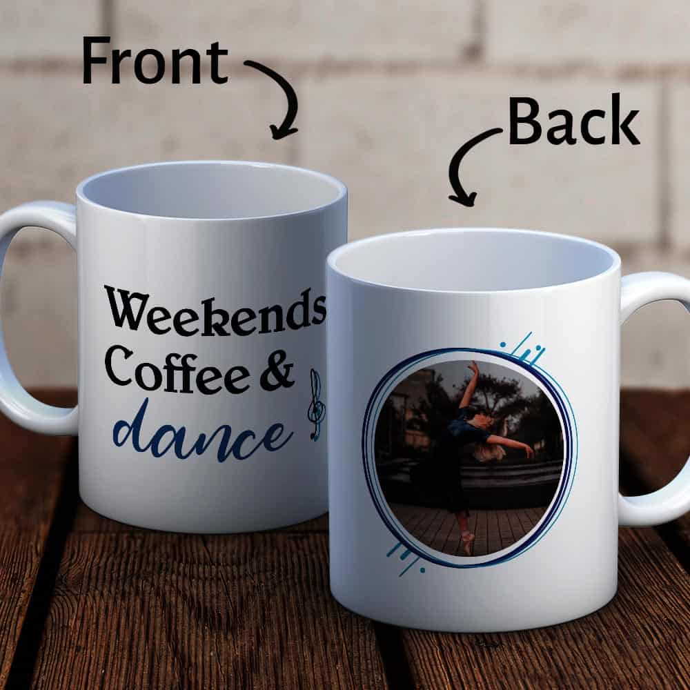 Weekends, Coffee and Dance - Photo Mug Gifts For Dancers