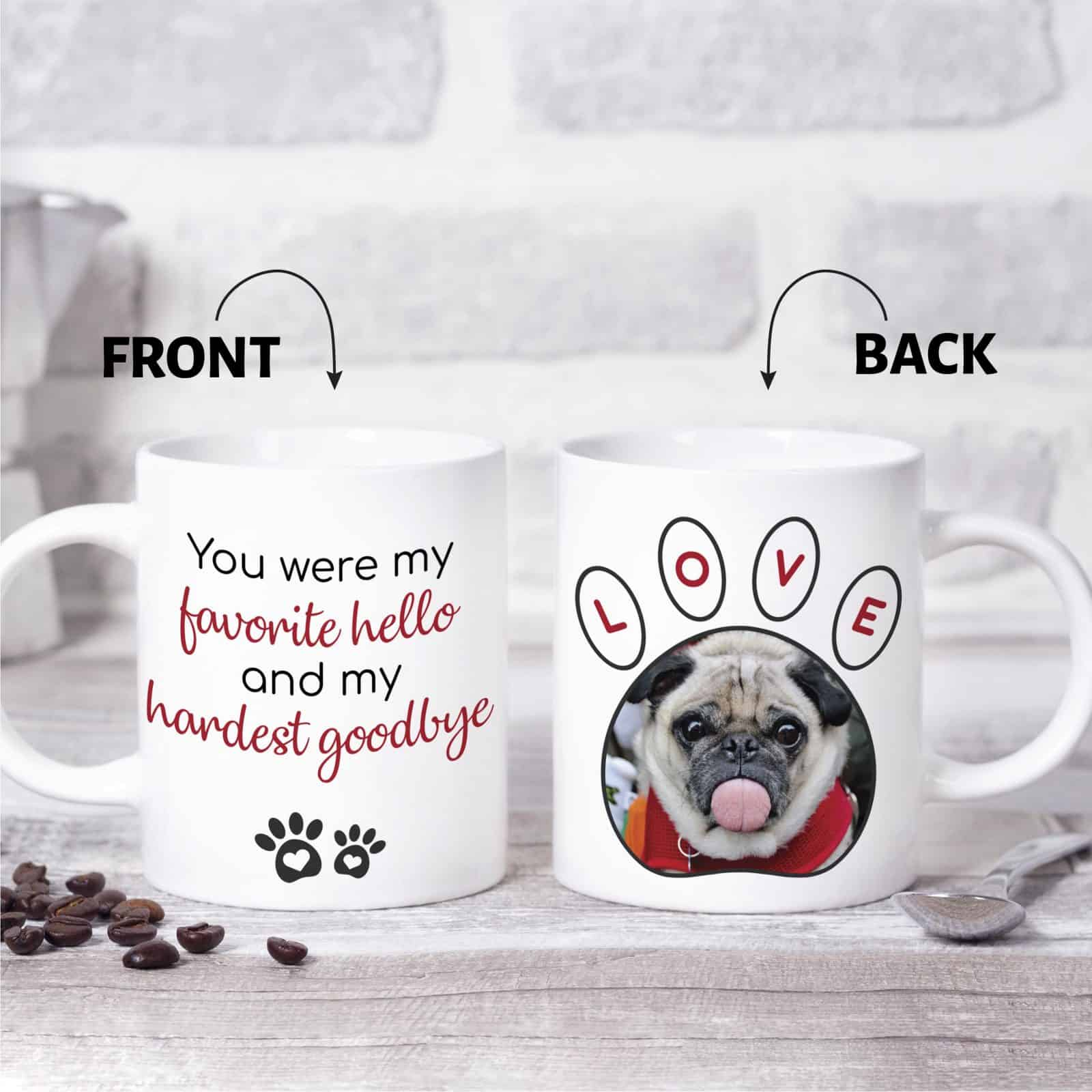 you were my favorite hello and my hardest goodbye custom photo mug gift for pet lovers