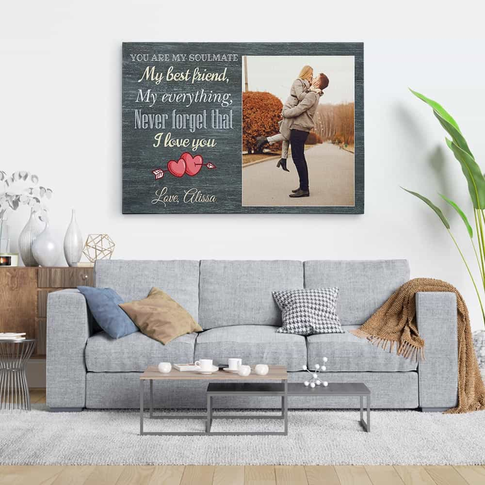 You Are My Soulmate, My Best Friend, My Everything Canvas Print over a sofa