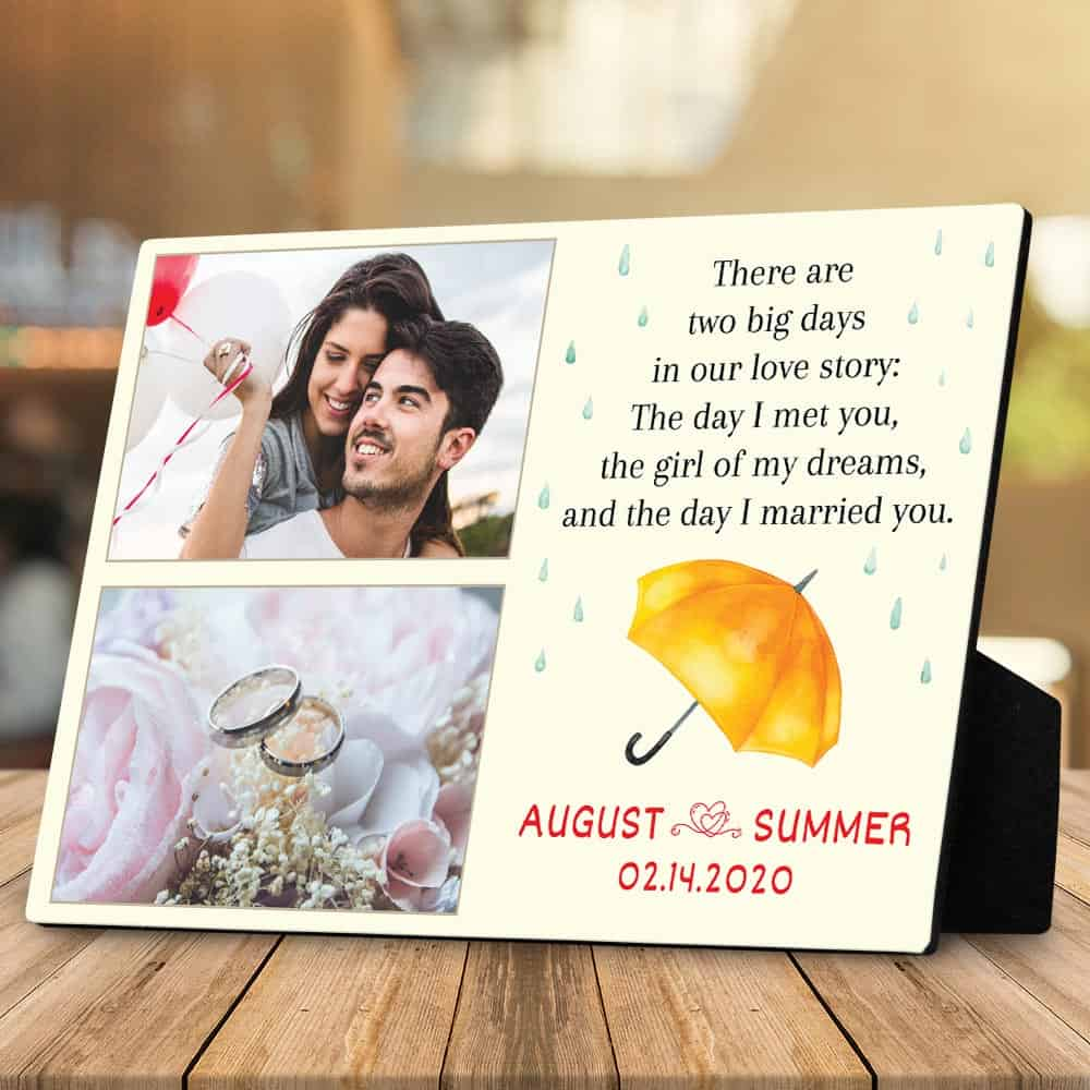 There Are Two Big Days In Any Love Story - Photo Desktop Plaque