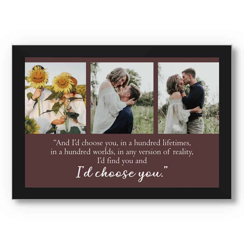 I'd Find You and I'd Choose You Photo Canvas Print with black frame