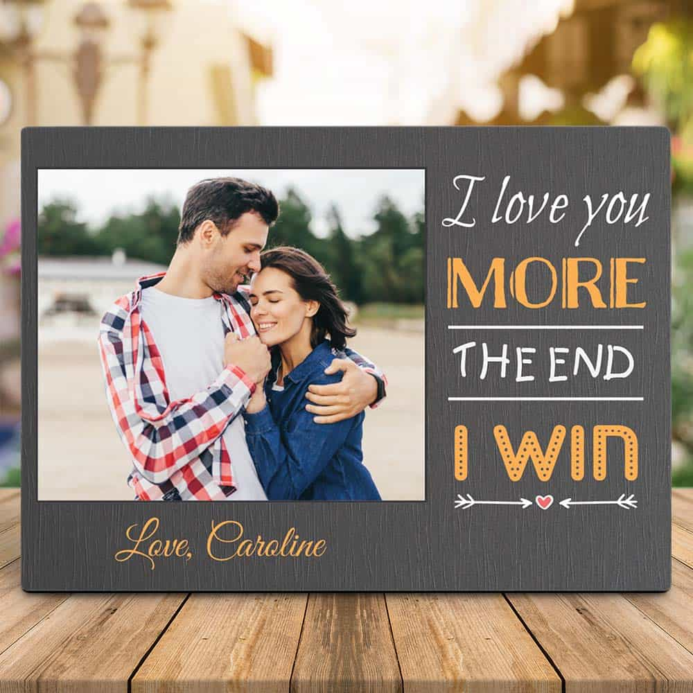 I Love You More - The End - I Win Photo Desktop Plaque on a desk