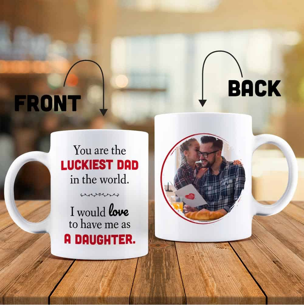 you are the luckiest dad in the world custom photo mug