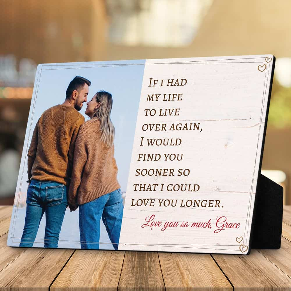 Find You Sooner Loved You Longer custom photo desktop plaque