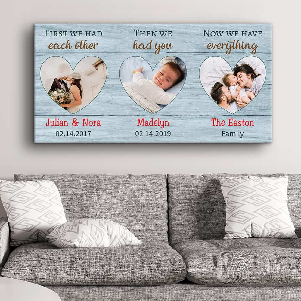 First We Had Each Other, Then We Had You, Now We Have Everything - Photo Canvas Print - 1 Kid option