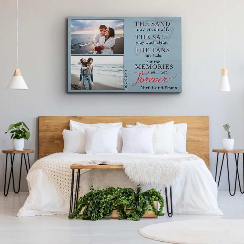 "a custom canvas print with 2 photos and the message ""The sand may brush off"" hung above the bed"
