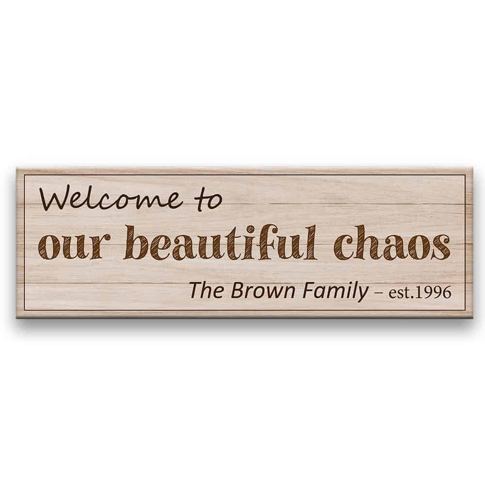 welcome to our beautiful chaos custom family sign