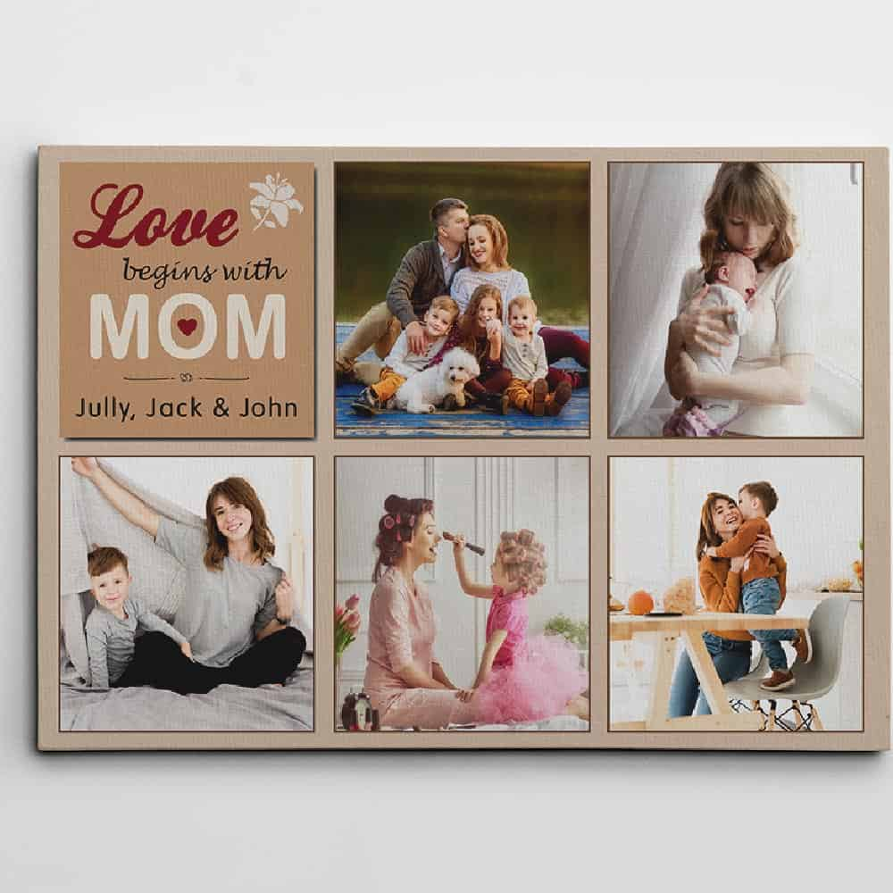 love begins with mom photo collage canvas