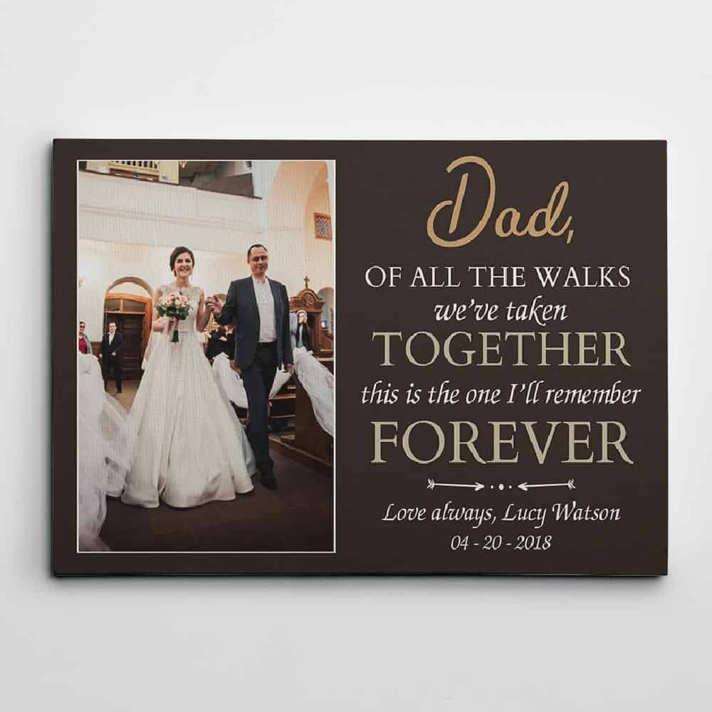 dad of all the walks we've taken custom canvas print