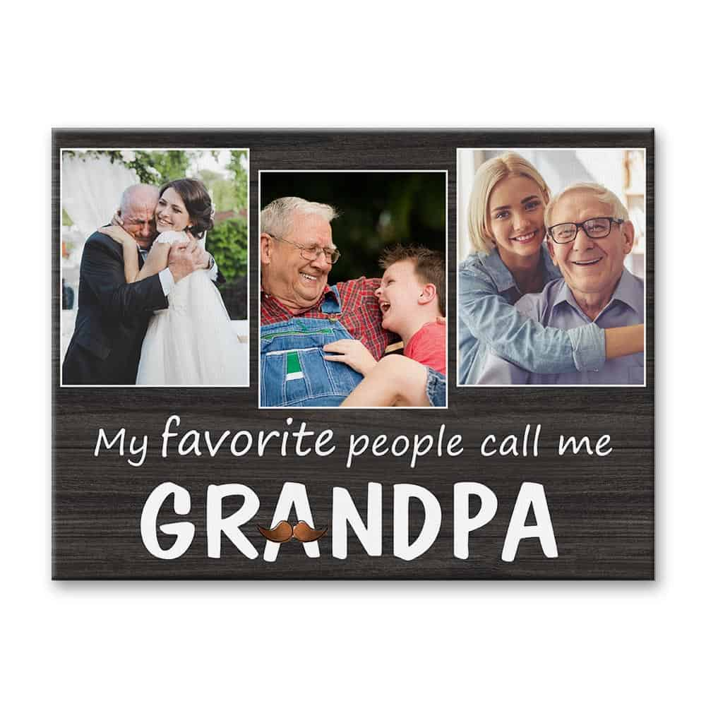 my favorite people call me grandpa custom photo canvas