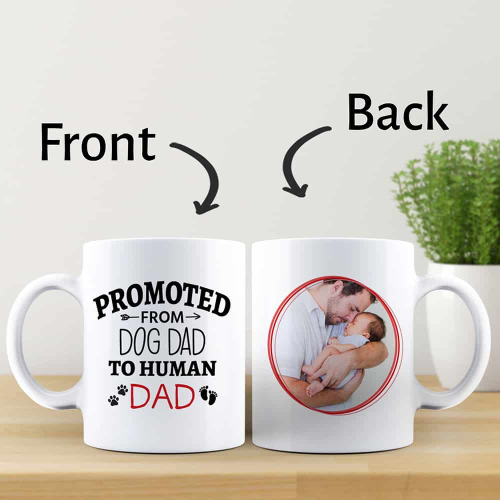 Promoted From Dog Dad To Human Dad - Custom Photo Mug