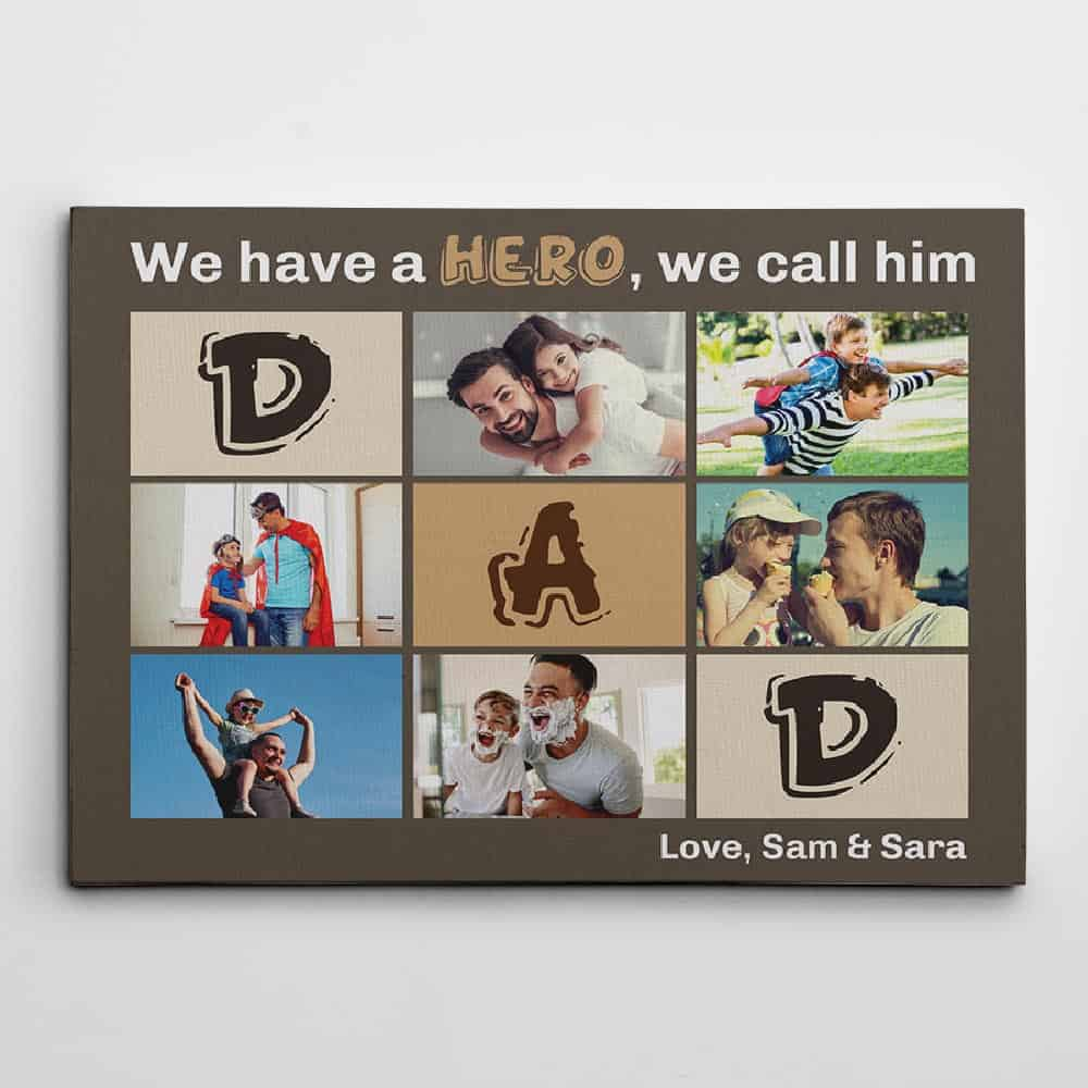 """we have a hero, we call him dad"" custom photo collage canvas print - gift for dad"