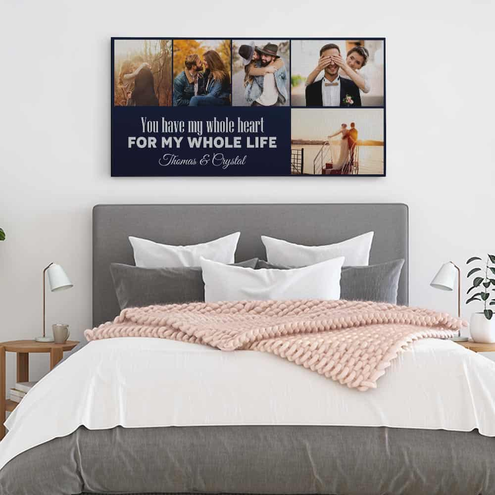 You Have My Whole Heart For My Whole Life - Photo Collage Canvas Print In Bedroom
