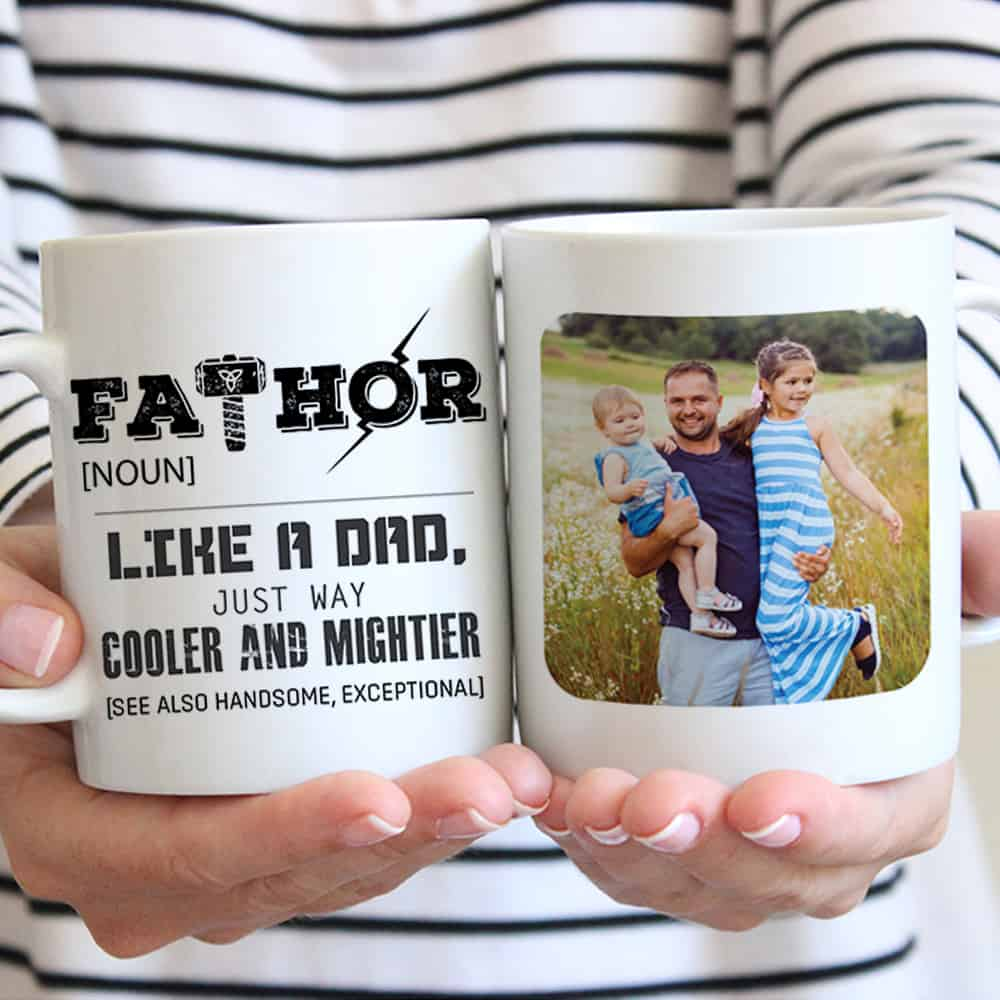 FATHOR Definition Photo Mug - Like A Dad Just Way Cooler And Mightier