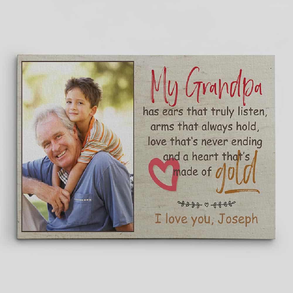 my grandpa has ears that truly listen custom photo canvas print - gift for grandpa