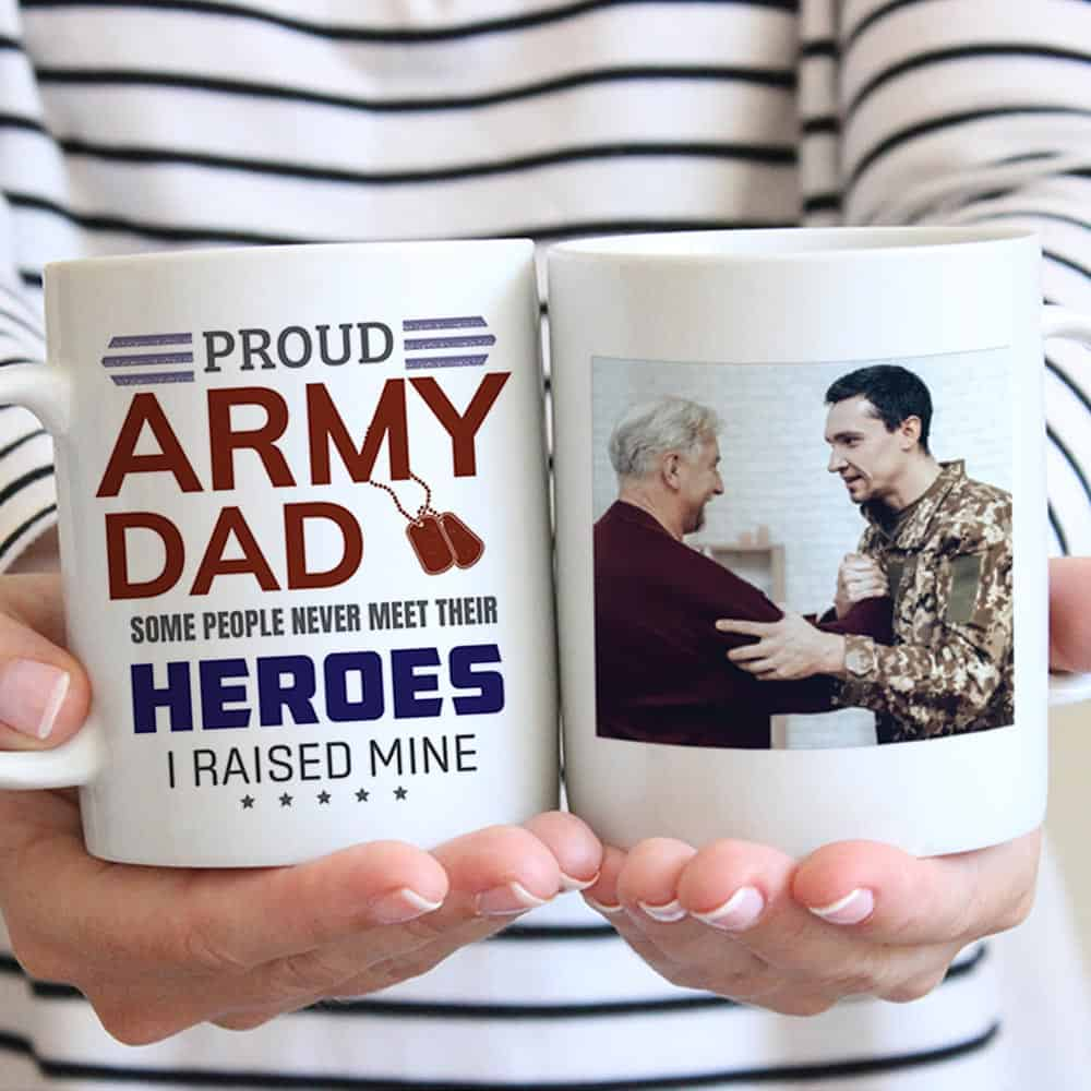 Proud Army Dad, Some People Never Meet Their Heroes, I Raised Mine - Photo Mug