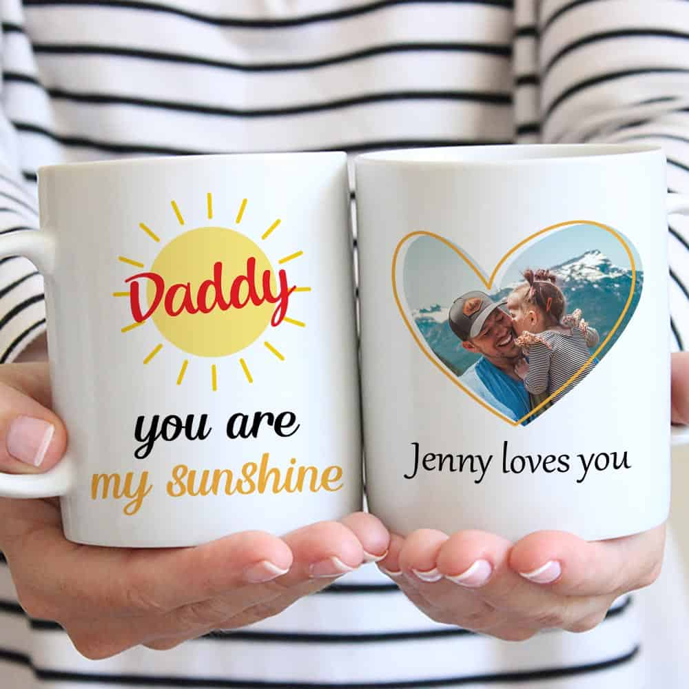 Daddy you are my sunshine custom mug