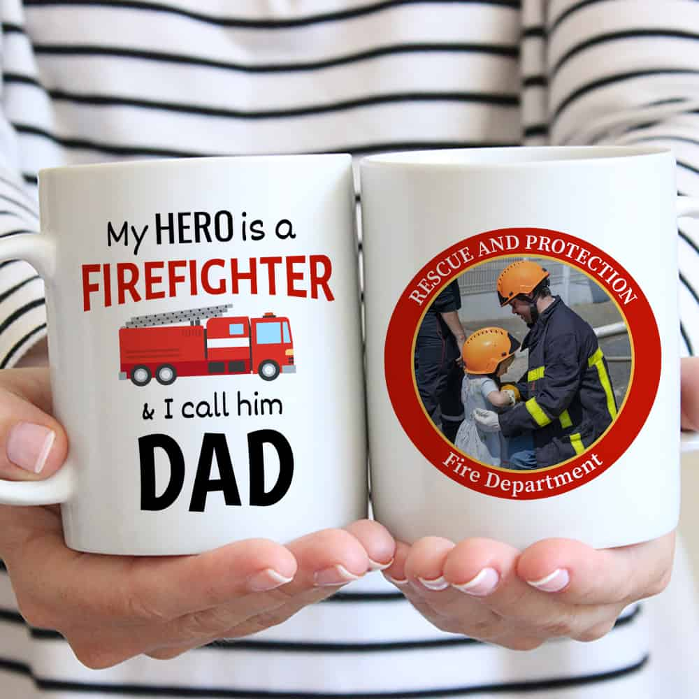 My Hero Is A Firefighter, I Call Him Dad - Photo Mug