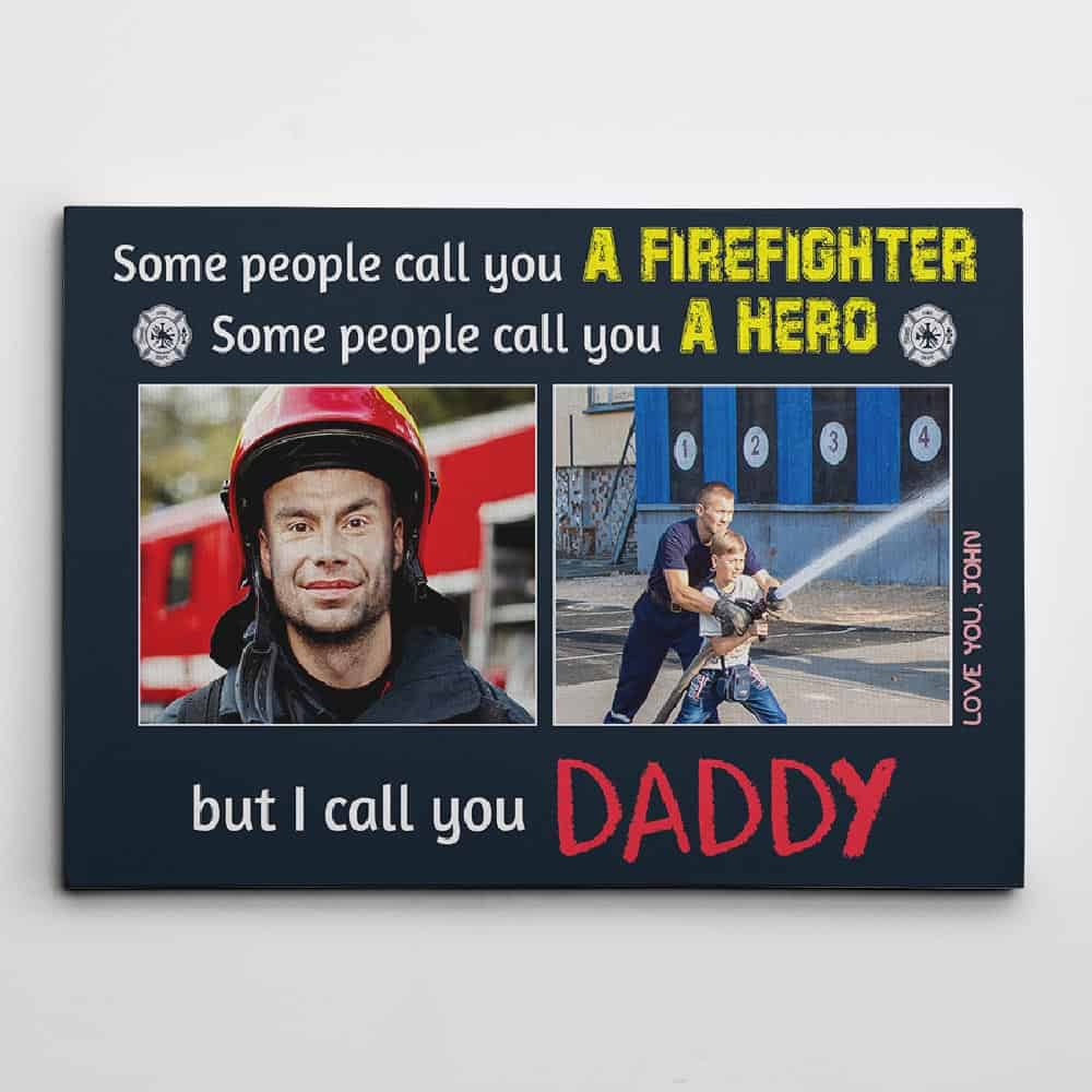 Some people call you firefighter custom canvas print