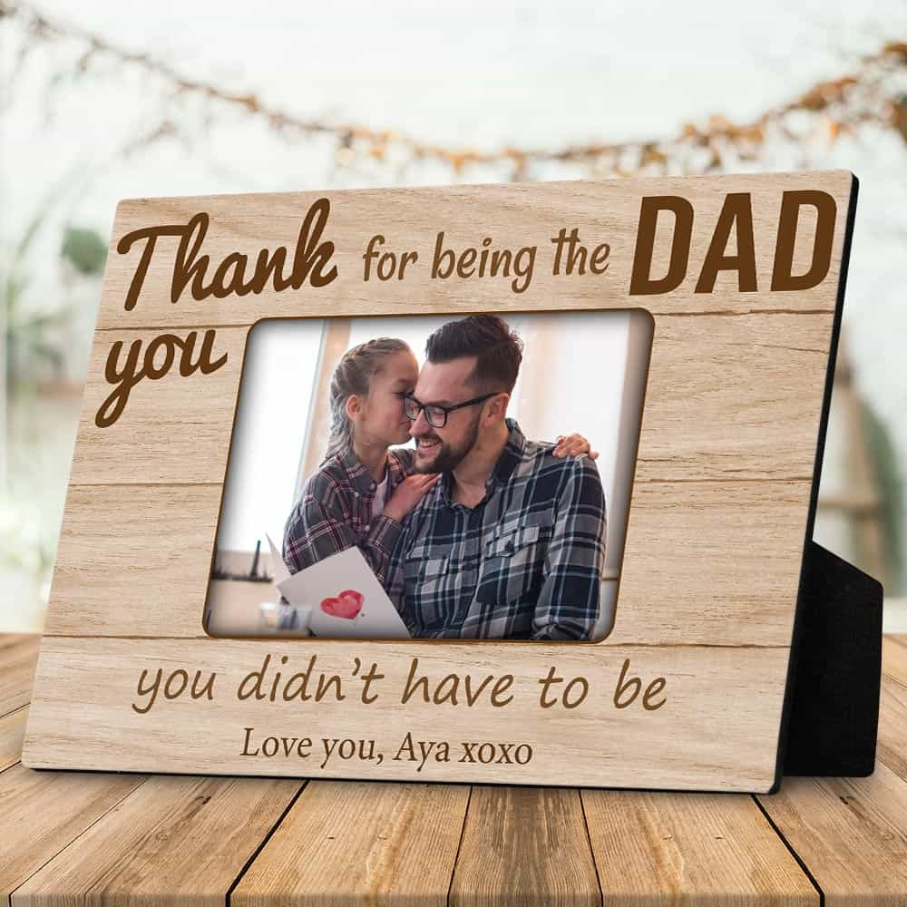 The dad you didn't have to be custom desktop plaque