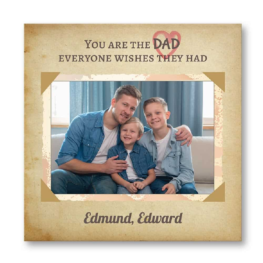 you are the dad everyone wishes they had custom photo canvas