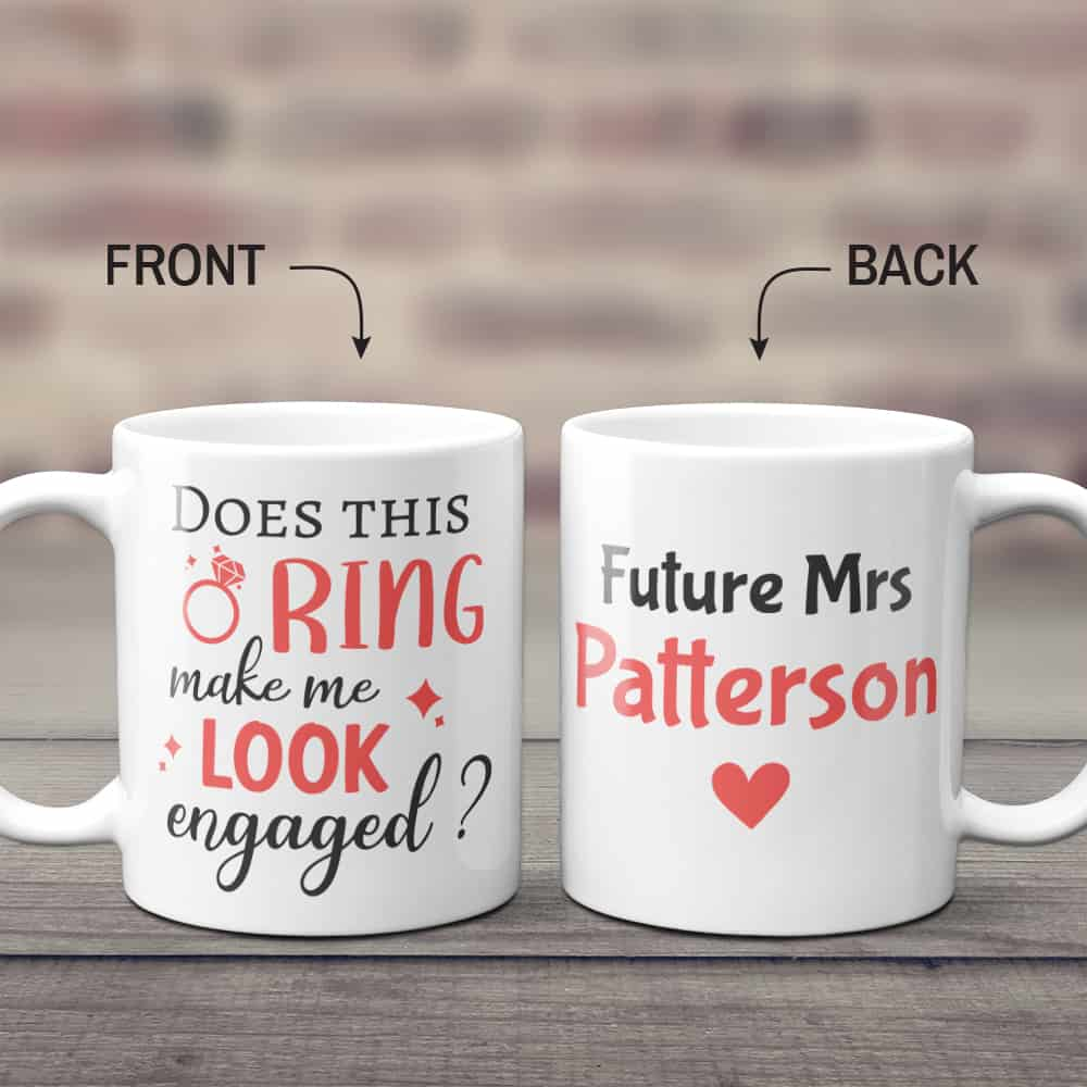 Does This Ring Make Me Look Engaged - Engagement Coffee Mug
