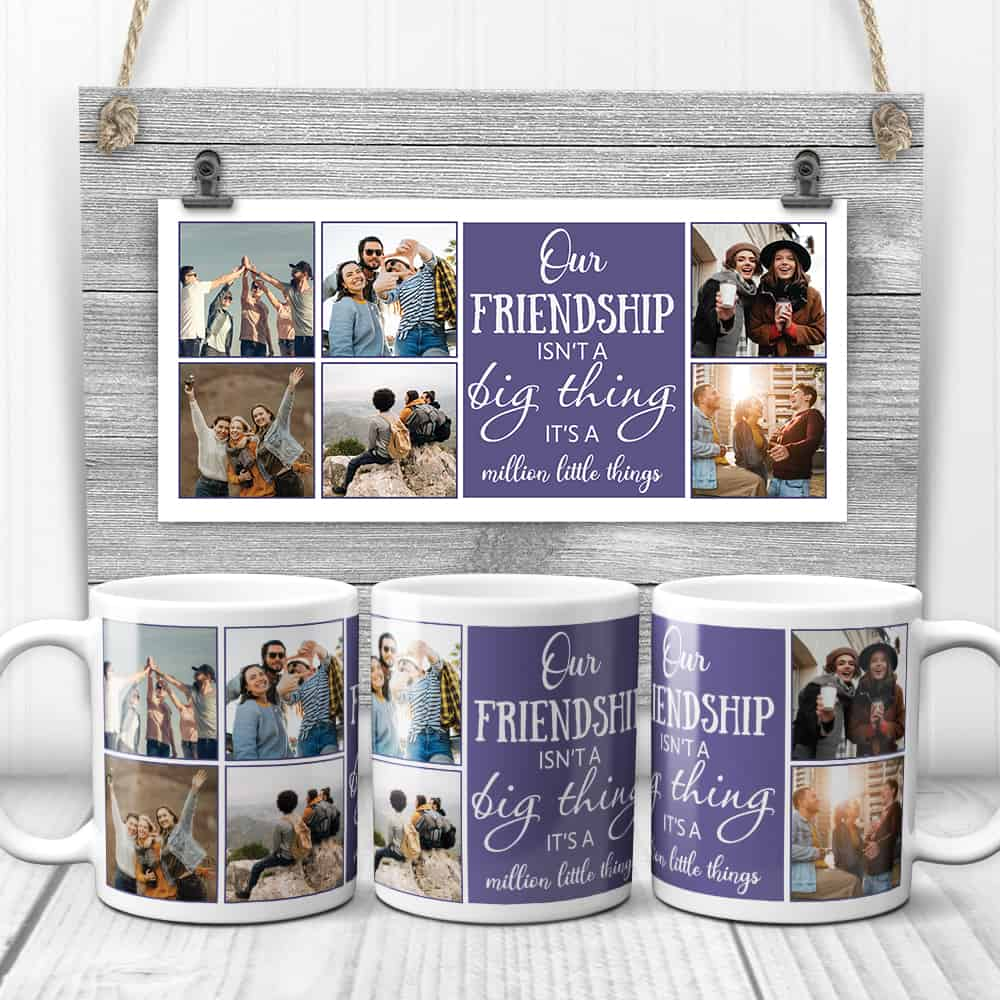Friendship Isn't A Big Thing, It's A Million Little Things Photo Collage Mug