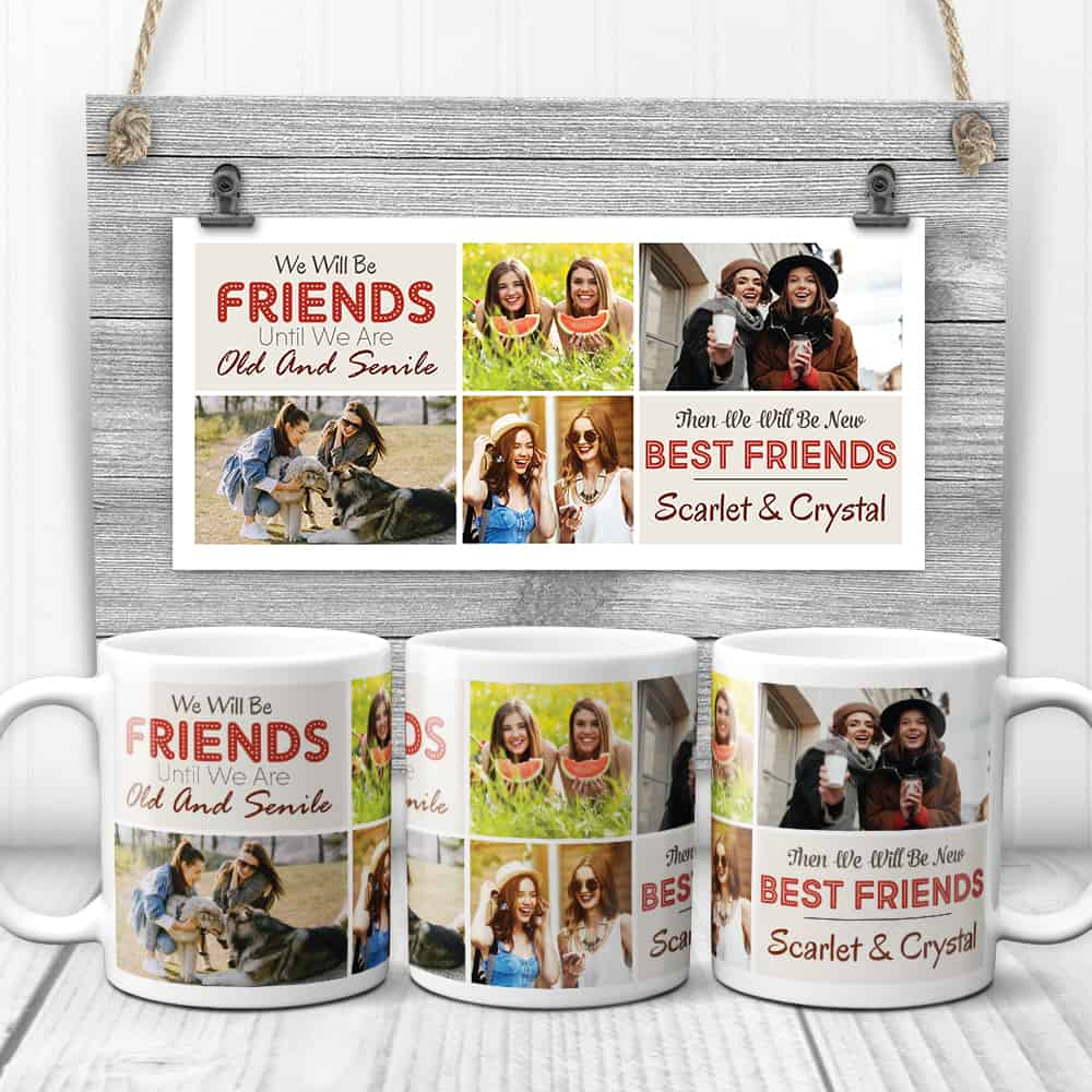 We Will Be Friends Until We Are Old And Smile Custom Photo Collage Mug