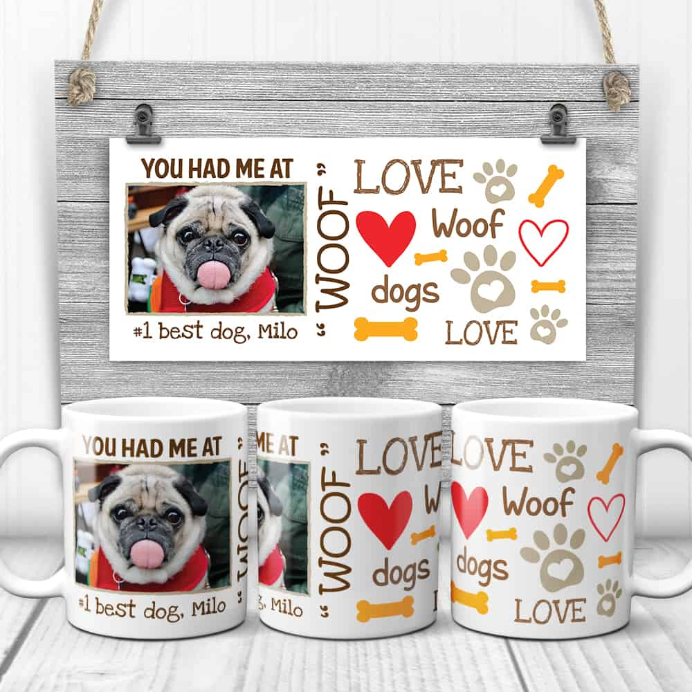 You Had Me At Woof Custom Photo Mug
