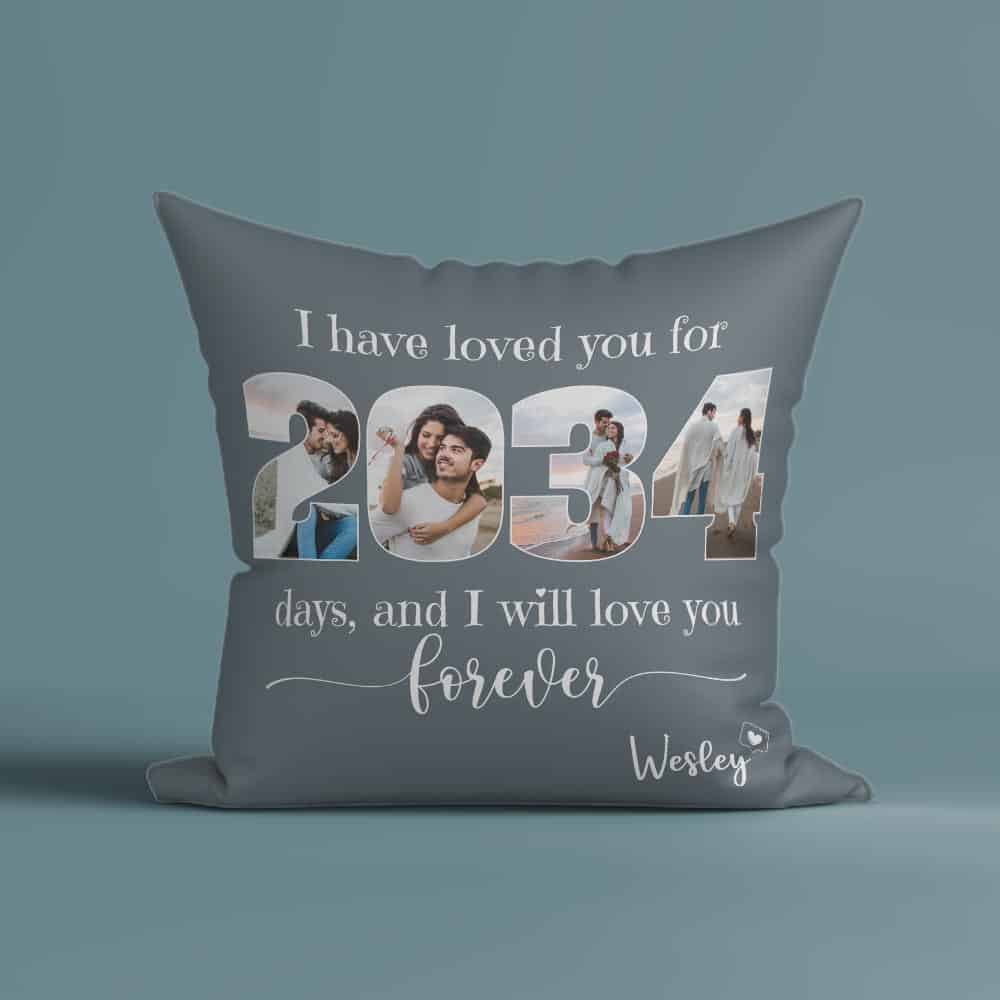 I Have Loved You for 2034 Days-Photo Number Custom Pillow