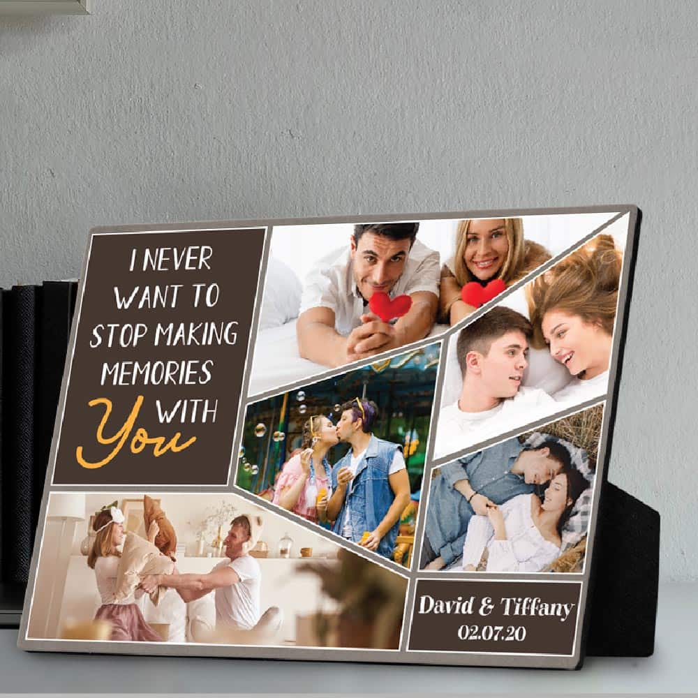 I Never Want to Stop Making Memories With You custom photo plaque