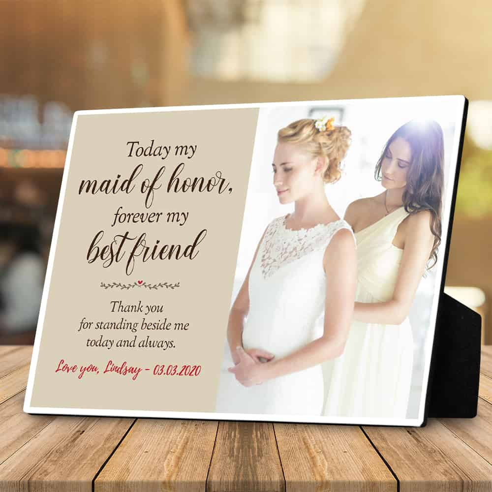 Today My Maid Of Honor Forever My Best Friend Desktop Photo Plaque
