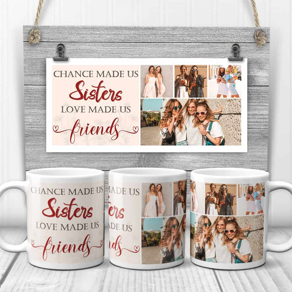 chance made us sisters custom photo mug