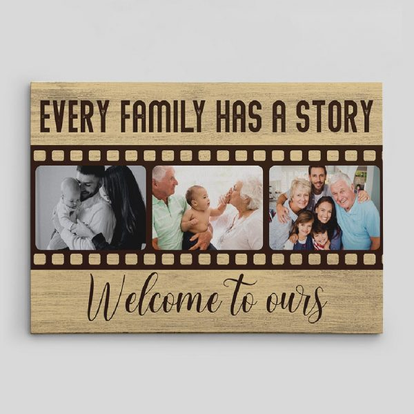 Every Family Has A Story Welcome To Ours - Custom Photo Canvas Print