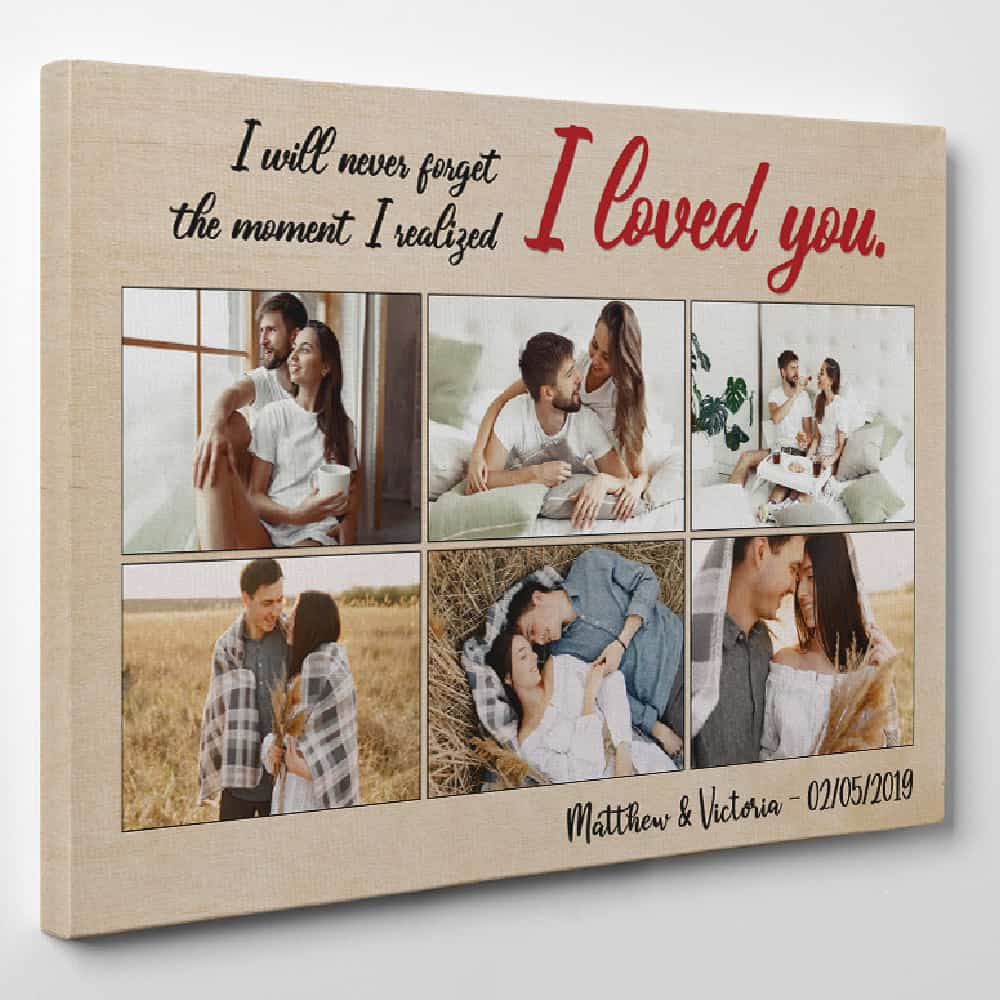 a collage canvas print with six pictures and a quote says I Will Never Forget The Moment I realized I loved you