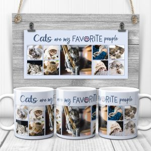 a photo collage mug with a funny quote Cats Are My Favorite People